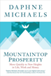 "Author Daphne Michaels to Launch ""Mountaintop Prosperity"" Nov. 16; Special Offer for Readers Who Purchase the Book on Nov. 16"