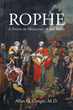 "Author Allan G. Cougle, M.D.'s Newly Released ""Rophe: A Study of Medicine in the Bible"" is a Fascinating Examination of Illness and Medicine as Described in the Bible."