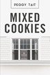 "Author Peggy Tait's newly released ""Mixed Cookies"" is the fantastic true tale of how one family grew stronger together through both the good times and bad."