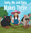 "Linda Lindsay's New Book ""Sooty, Me, and Daisy Makes Three"" Is a Creatively Crafted and Vividly Illustrated Journey Into Learning and the Imagination"