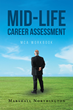 "Marshall W. Northington's New Book ""Mid-Life Career Assessment: MCA Workbook"" Is a Comprehensive Guide to Dealing With Late-Career Changes in Employment"