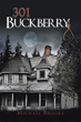 "Michael Brooks's new book ""301 Buckberry"" is a chilling and intriguing work that depicts a story of hidden pasts, ghosts and the undeniable truth."