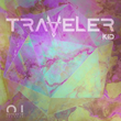 "Out Now: Traveler Releases ""Kid"" (Outside In Records)"