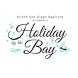 Hilton San Diego Bayfront Presents Holiday by the Bay