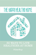 New Book Uncovers How to Create a Happy Healthy Home and Fight Indoor Air Pollution
