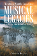 "Author Patricia McAfee's Newly Released ""Western North Carolina Musical Legacies: Hidden In The Melodies Of Life"" is a Tribute to Magical Sounds Created in the Mountains."