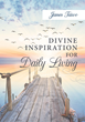 "Author James Taiwo's Newly Released ""Divine Inspiration For Daily Living"" is a Spiritual Guide for Staying Close to God in Today's Technology-driven World"