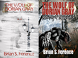 Dorian Gray Returns With Unusual Twist In New Book Series From Self-Publishing Author Brian S. Ference Offering Giveaways & Crowdfunding A Second Book Through Kickstarter