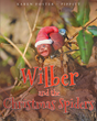 "Karen Foster - Pippitt's new book ""Wilber and the Christmas Spiders"" is a creatively crafted and vividly illustrated journey into the magic of Christmas."