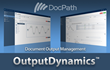 Important improvements to DocPath's Document Output Management software