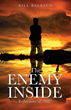 "The Enemy Inside Me – Reflections of ""Me"" is an Insightful View of God's Love Intertwined with His Call for Our Lives"