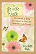 "Michelle Palu's Newly Released ""The Gentle Walk: Six Months of Daily Devotionals To Keep You Motivated and Focused"" is a Divine Devotional and Sign that God is Faithful"