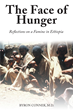 "Author Byron Conner, M.D.'s Newly Released ""The Face Of Hunger: Reflections On A Famine In Ethiopia"" is a Compelling Look at Time Spent as a Missionary in Ethiopia"