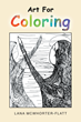 "Author Lana McWhorter-Flatt's Newly Released ""Art For Coloring"" is an Inspiring Compendium of Creative Designs and Thoughtfully Crafted Sketches to Evoke Emotions"