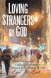 Lynn McLeod releases 'Loving Strangers by God'