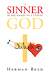 "Author Herman Reed, D.C.'s Newly Released ""A Sinner in the Hands of a Loving God"" is an Easy-to-Follow Guide to Lead the Reader to put their Faith in God"