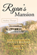"Audrey Thorpe's New Book ""Ryan's Mansion"" is a Thrilling and Provocative Work that Delves into a Life of Money, Power and Greed"
