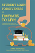 New Book Asks, 'Student Loan Forgiveness or Ten Years to Life?'