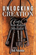 Xulon Press Announces the Release of UNLOCKING CREATION - God's True Nature Revealed