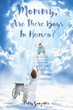 "Patty Gonzales's New Book ""Mommy, Are There Boys In Heaven?"" is the Emotional Journey of a Mother's Spiritual Awakening as a Result of Being Blessed by a Heavenly Gift"