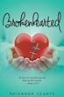 "Rhiannon Younts's Newly Released ""Brokenhearted"" is a Powerful and Heart Wrenching Story of a Mother Faced with a Terrible Situation, but Still Maintaining her Faith"
