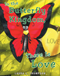 "Author Laura L. Thompson's Newly Released ""In The Butterfly Kingdom There Is Love"" is a Delightful Children's Story Depicting the Importance of Helping Those in Need."
