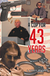 "Larry Rahr's new book ""A Cop For 43 Years"" is a telling and thought-provoking account of serving as a police officer in the line of duty."