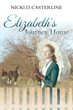 "Nicki D. Casterline's new book ""Elizabeth's Journey Home"" is a telling and historic love story."