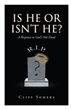 "Cliff Somers's ""Is He or Isn't He? A Response to God's Not Dead"" is a Rebuttal of the ""Evidence for God"" Set Forth in the Book by Pastor Rice Broocks, ""God's Not Dead"""