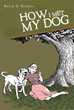 'How I Met My Dog' Offers Young Readers an Illustrated Tale of One Woman's Road to Dog Ownership