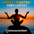 Consolidated Credit Launches Money Mantra Contest to Help People Put Financial Wisdom First