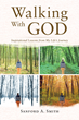 "Author Sanford Smith's Newly Released ""Walking With God: Inspirational Lessons from My Life's Journey"" is a Collection of True Narratives Sure to Inspire and Entertain"