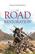 "Author Thomas Fitzhugh Sheets's Newly Released ""The Road To Restoration"" is an In Depth Look at what the Bible says about Jesus' Message for Christians About Salvation"