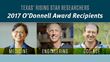 TAMEST Recognizes Texas' Rising Star Researchers with 2017 Edith and Peter O'Donnell Awards
