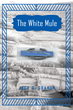 "Jack D. Graham's New Book ""The White Mule"" is a Telling and Thrilling Window Into the Life and Memories of a World War II Veteran"