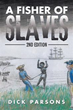 Dick Parsons releases 'A Fisher of Slaves'