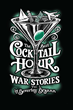 "Beverly Bryann's New Book ""The Best Cocktail Hour War Stories, Vol. I"" is a Creatively Crafted and Entertaining Collection of Stories Revealed Over a Cocktail"