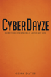 "Author Gina Davis's New Book ""CyberDayze"" Follows a Path of Both Hope and Deceit as One Delves into the World Wide Web"