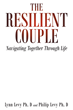"Dr. Lynn Levy and Dr. Philip Levy's book ""The Resilient Couple: Navigating Together Through Life"" is an intellectual work delving into the meaning of marriage and love."
