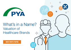 "A new white paper from PYA, ""What's in a Name?  Valuation of Healthcare Brands ,"" outlines the importance of branding within the healthcare industry to increase reputational strength and realize greater levels of profitability."