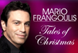 "Acclaimed Classical Crossover Artist Mario Frangoulis Presents an Inspiring Holiday Concert Event Featuring Songs from His Newest Release ""Tales of Christmas"""