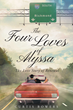 """Author Curtis Bowers's Newly Released """"The Four Loves of Alyssa: The Love Story of Renewal"""" is the Story of the Changing Faces of Love and How Each is Sacred and Special"""