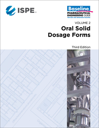 ISPE Baseline® Guide: Oral Solid Dosage (OSD) Forms (Third Edition)