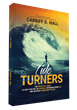 Tide Turners Helps Professionals Create the Foundation to Gain Control of Life and Reach Achievement