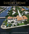 Luxury Home Magazine Launches a New Publication in Miami, Ft Lauderdale and the Beaches, Targeting Miami Luxury Homes and Miami Luxury Real Estate in the Sunshine State.