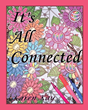 "Karen Kay's New Book ""It's All Connected"" is a Coloring Journey Through Elaborate Imagery to a Place of Calm Belonging."