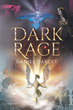 """Daniel Darcey's New Book """"Dark Rage"""" is the Clashing of Two Nations, One Idealizing Power Through Progress and the Other Maintaining Power Through Order"""
