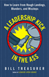 "Bill Treasurer's latest book, ""A Leadership Kick in the Ass"""