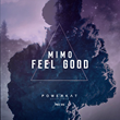 "Out Now: MIMO, ""Feel Good"" (Powerkat Records)"