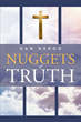 "Author Dan Herod Newly Released ""Nuggets of Truth"" is an Inspirational Collection of Faith-Based Proverbs"